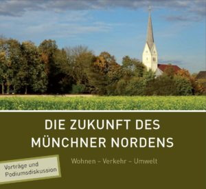 Die Zukunft des Münchner Nordens